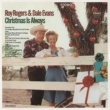 Roy Rogers And Dale Evans Christmas Is Always