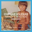 Enrique Iglesias Finally Found You (feat.Sammy Adams)
