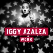 Iggy Azalea Work [Jacob Plant Remix]