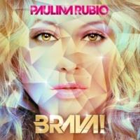 Paulina Rubio Brava!