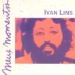 Ivan Lins Meus Momentos: Ivan Lins