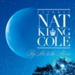 Nat King Cole Eternal Nat King Cole-Fly Me To The Moon