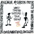 MALCOLM MCLAREN World Famous Supreme Team Radio Show [Remix]