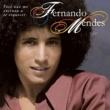 Fernando Mendes Você Não Me Ensinou a Te Esquecer