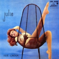 Julie London Don'cha Go 'Way Mad