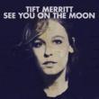 Tift Merritt TIFT MERRITT/SEE YOU