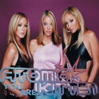 Atomic Kitten You Are (M*A*S*H Radio Mix)