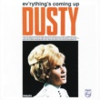 Dusty Springfield Ev'rything's Coming Up Dusty