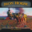 ジム・ヘンドリクス Iron Horse: Great American Train Songs