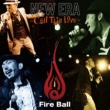 Fire Ball NEW ERA ~Call This Love~