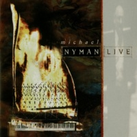 Michael Nyman The Piano: I) To The Edge Of The Earth (Live)