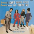 James Brown I Can't Stand Myself When You Touch Me