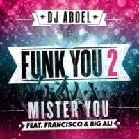 DJ Abdel/Mister You/Francisco/Big Ali Funk You 2 (feat.Mister You/Francisco/Big Ali)