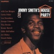Jimmy Smith House Party (The Rudy Van Gelder Edition)
