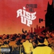 Cypress Hill featuring Tom Morello Rise Up (feat. Tom Morello) (Radio Edit)