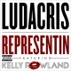 Ludacris/Kelly Rowland Representin (feat.Kelly Rowland) [Explicit Version]