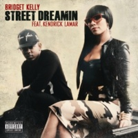 ブリジット・ケリー/ケンドリック・ラマー Street Dreamin (feat.ケンドリック・ラマー)