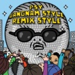 Psy Gangnam Style (江南スタイル)(Remix Style EP (Edited Version))