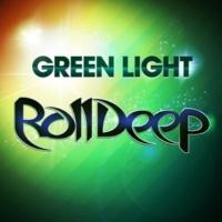 Roll Deep Green Light