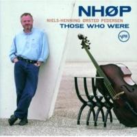 Lisa Nilsson/Niels-Henning Ørsted Pedersen Those Who Were