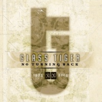 Glass Tiger Don't Forget Me (When I'm Gone) (Single Mix) (2004 Digital Remaster)