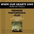 Rush Of Fools Premiere Performance Plus: When Our Hearts Sing