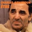 Charles Aznavour Etre