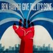 ベン・ハーパー Give Till It's Gone