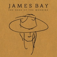 James Bay The Dark Of The Morning EP