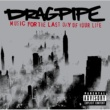 Dragpipe Music For The Last Day Of Your Life