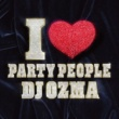 DJ OZMA I LOVE PARTY PEOPLE