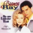 Bianca & Ray Bis ans Ende der Welt