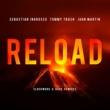 セバスチャン・イングロッソ/トミー・トラッシュ/ジョン・マーティン Reload (feat.ジョン・マーティン) [Bare Remix]