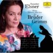 Hannelore Elsner Meine liebsten Märchen der Brüder Grimm