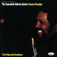 Cannonball Adderley Quintet Country Preacher (Live)