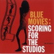 Various Artists Blue Movies