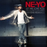 Ne-Yo Let Me Love You (Until You Learn To Love Yourself) [Joe Gauthreaux & Peter Barona Club Dub]