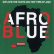 Various Artists Afro Blue - Explore The Roots And Rhythms Of Jazz