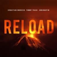 セバスチャン・イングロッソ/トミー・トラッシュ/ジョン・マーティン Reload [Vocal Version / Radio Edit]