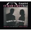 Charlie Haden Quartet West Always Say Goodbye
