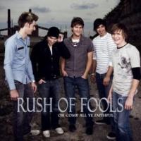 Rush Of Fools O Come All Ye Faithful
