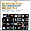 Hollyridge Strings The Beach Boys Songbook Vol. 2