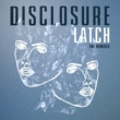 Disclosure Latch [The Remixes]