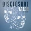 ディスクロージャー Latch [The Remixes]