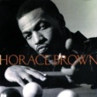 Horace Brown One For The Money
