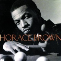 Horace Brown You Need A Man