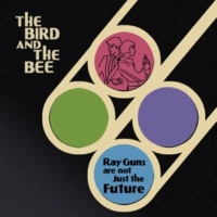 the bird and the bee & Cornelius Heart Throbs And Apple Seeds