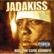 Jadakiss Kiss Tha Game Goodbye [Explicit Version]