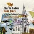チャーリー・ヘイデン/ハンク・ジョーンズ 天なる神には