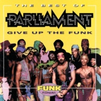 Parliament P-Funk (Wants To Get Funked Up) [Album Version]